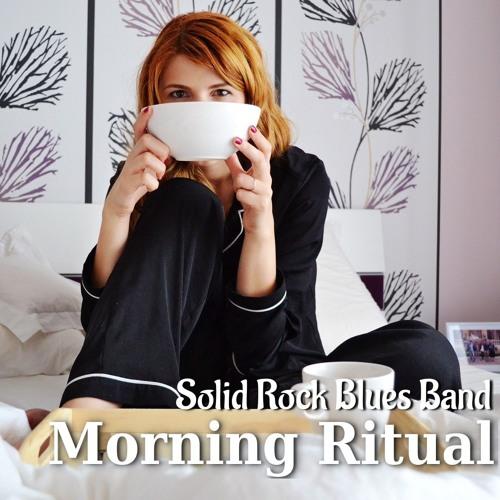 Solid Rock Blues Band - Morning Ritual