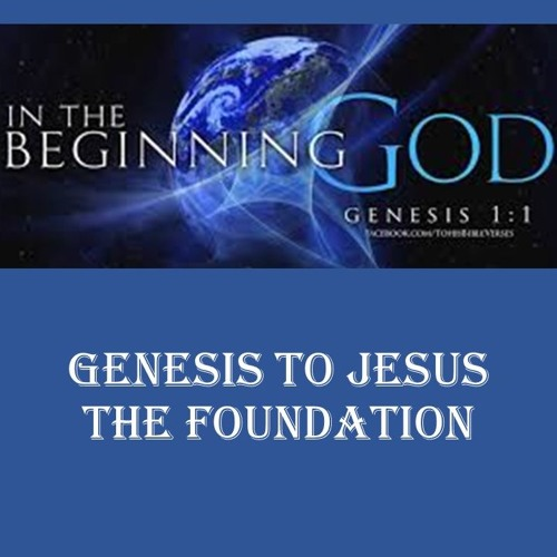 Genesis to Jesus - The Foundation