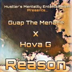 Guap The Menace X HovaG Reason
