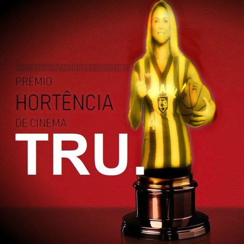 O Premio Hortencia de Cinema TRU - #8