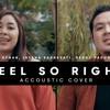 Feel So Right Cover - Afgan, Isyana Sarasvati, Rendy Pandugo - Versi Akustik