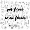 Por Favor Se Mi Fuerza (cover)- hiram quintero