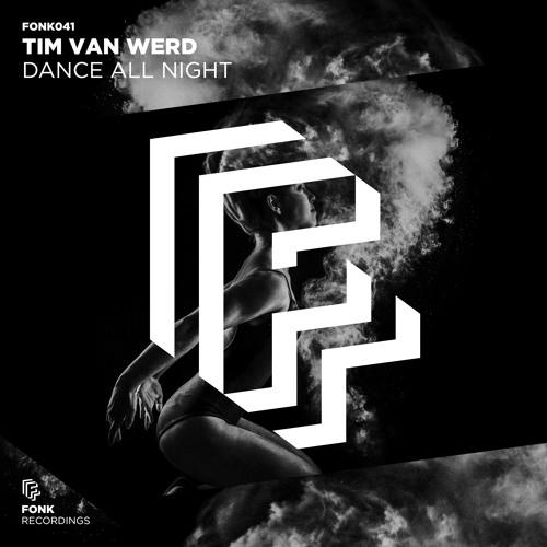 Tim van Werd - Dance All Night [OUT NOW]