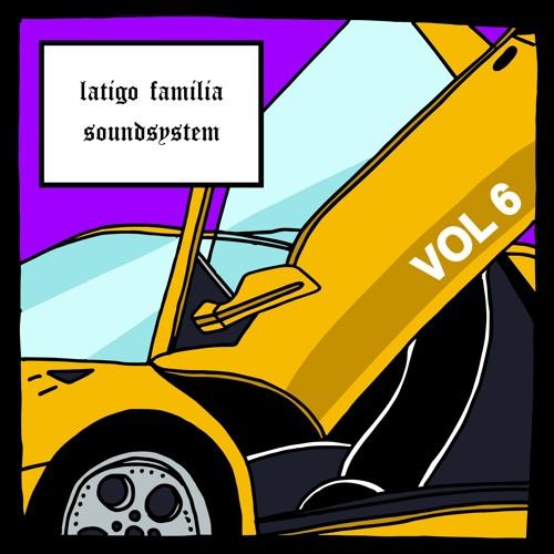 LATIGO Familia Soundsystem VOL.6