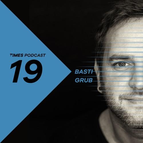 TimesArtists Podcast 19 - Basti Grub