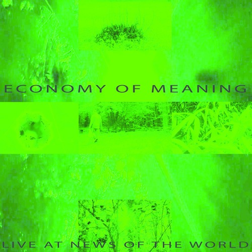 Economy Of Meaning - Live at News Of The World