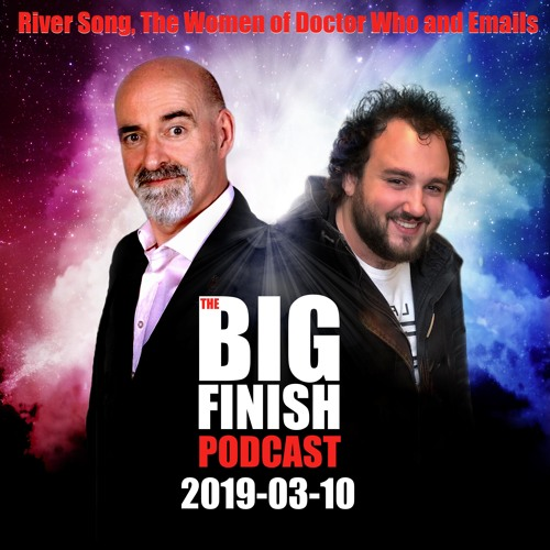 The Big Finish Podcast - March 2019 (02): River Song, The Women of Doctor Who and Listener's Emails