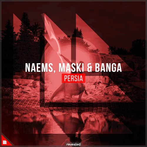 NAEMS, Maski & Banga - Persia [FREE DOWNLOAD]