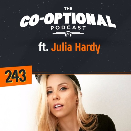 The Co-Optional Podcast Ep. 243 ft. Julia Hardy