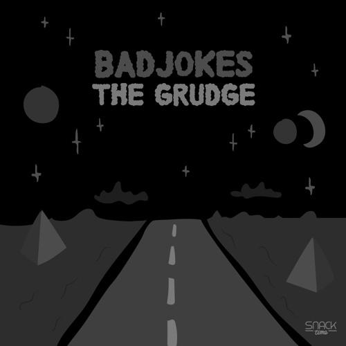 BADJOKES - THE GRUDGE (Original Mix)