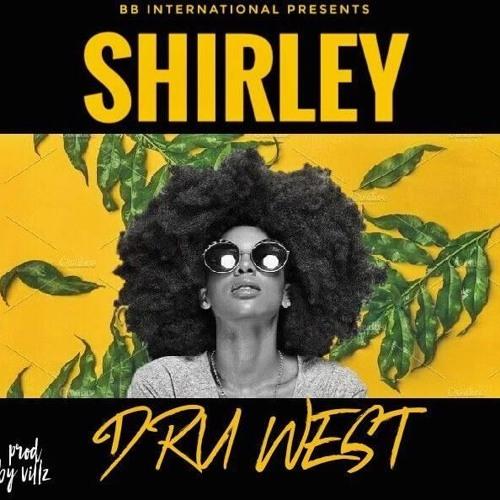 Dru - West - Shirley (Prod. By Villz)