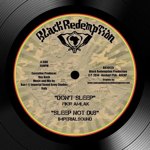 Imperial Sound ft. Fikir Amlak / Jah Marcus - Don't Sleep / Listen [BR1042]