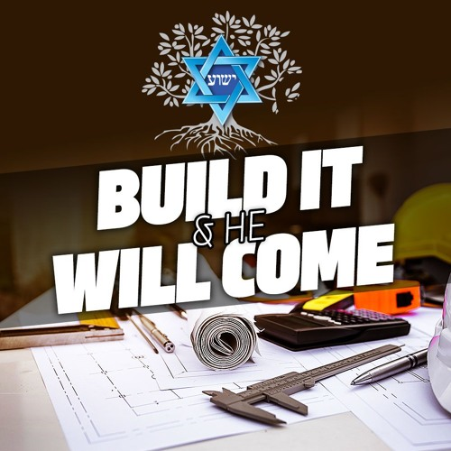 Build It And He Will Come