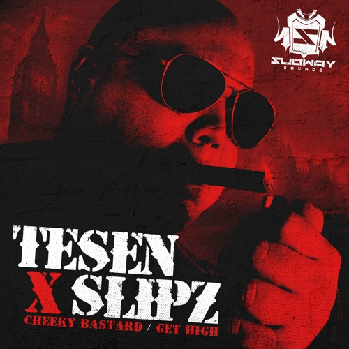 Tesen, Slipz - Cheeky Bastard + Get High 2019 [EP]