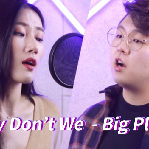 BIG PLANS - Why Don't We Cover by Highcloud