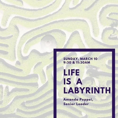 "Sunday, March 10, 2019. ""Life is a Labyrinth,"" Amanda Poppei, Senior Leader"