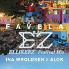 Alok Ft Ina Wroldsen - Favela (Ellikerz Festival Mix) 'Free Download'