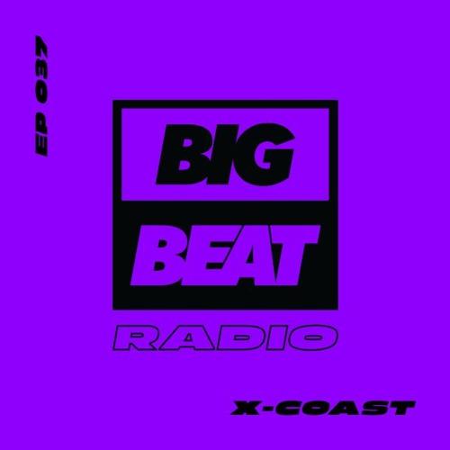 Big Beat Radio: EP #37 - X-Coast (Big Trax Mix)