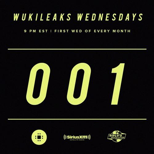 Wukileaks Wednesday 001 (Sirius XM / Diplo's Revolution)