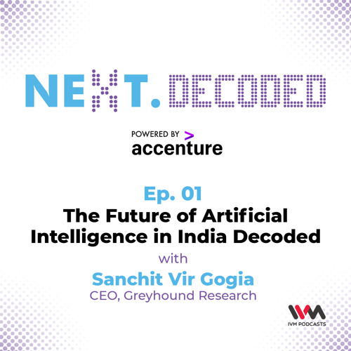 Next.Decoded Ep. 01: The Future of Artificial Intelligence in India Decoded