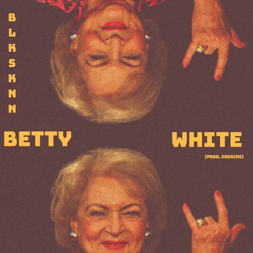 Betty White (Prod. Erskine)