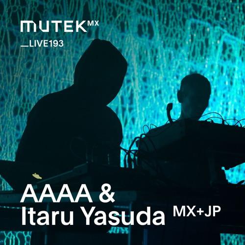 MUTEKLIVE193 - AAAA & ITARU YASUDA