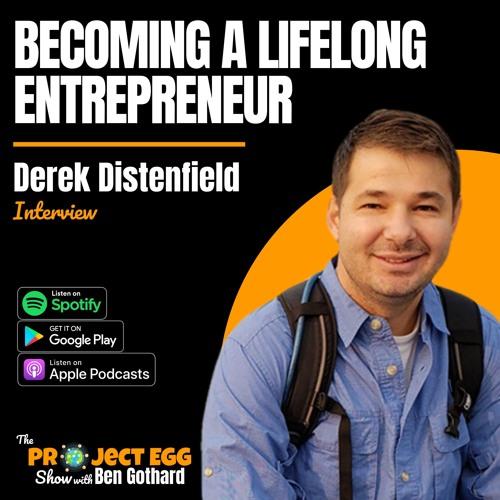 Becoming A Lifelong Entrepreneur: Derek Distenfield