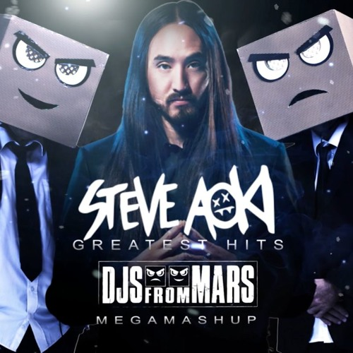 Steve Aoki Greatest Hits (Djs From Mars Mega Mashup) by Steve Aoki