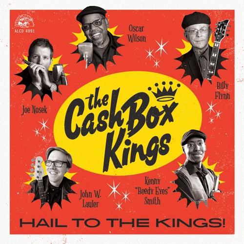 The Cash Box Kings - All Hail The Kings