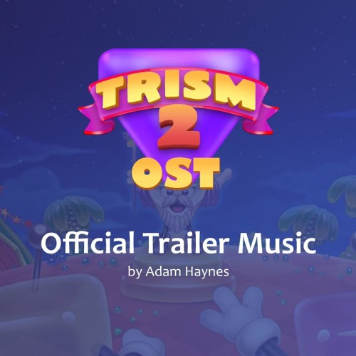 Trism 2 - Official Trailer Music