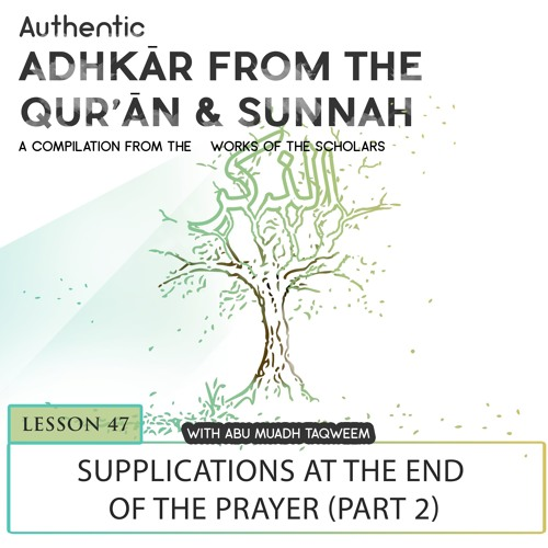 Lesson 47 Supplication at the end of the Prayer (Part 2)