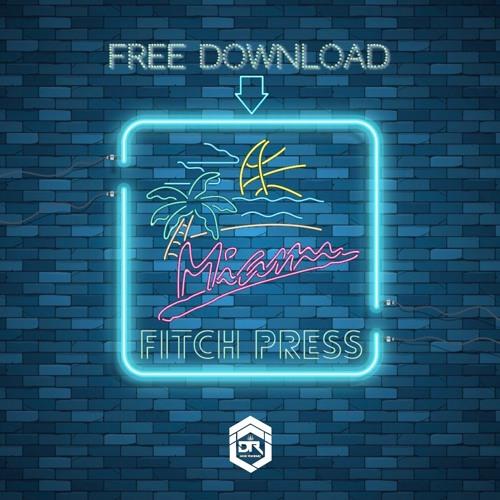 Danni Goza - Fitch Press (DR REWORK) - FREE DOWNLOAD
