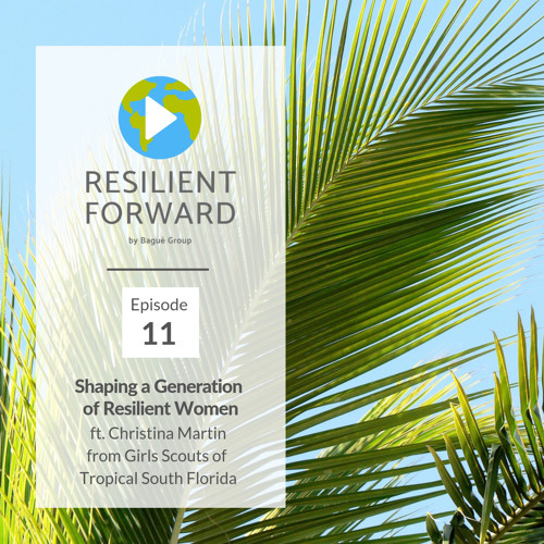 Shaping a Generation of Resilient Women ft. Christina Martin- Girls Scouts of Tropical South Florida