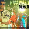 Miss World by Zaheer Ali ft. Prince Champ Latest Punjabi songs 2019