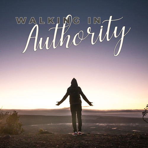 Trusting The Word - Walking in Authority