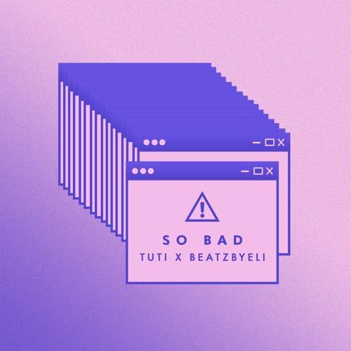 So Bad (Prod. BeatzByEli)