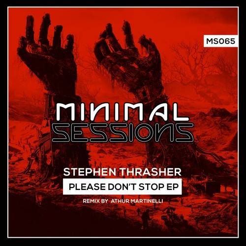 MS065: Stephen Thrasher - Please Don't Stop EP w/ remix by Arthur Martinelli