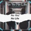 No You No Life - B2c Ft The Ben