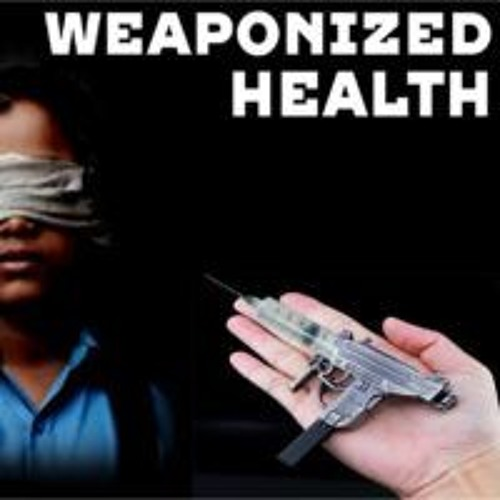 'WEAPONIZED HEALTH' – March 1, 2019