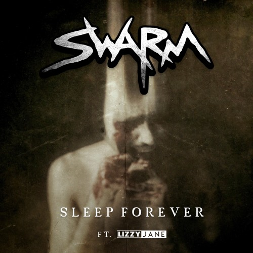 SWARM - Sleep Forever (ft. Lizzy Jane)