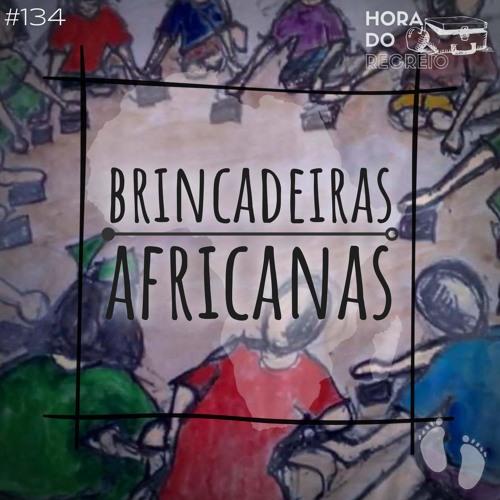 #134. Hora do Recreio: Brincadeiras Africanas, com Debora Alfaia