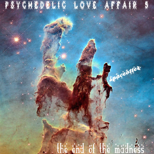 Psychedelic Love Affair 5: The End of the Madness