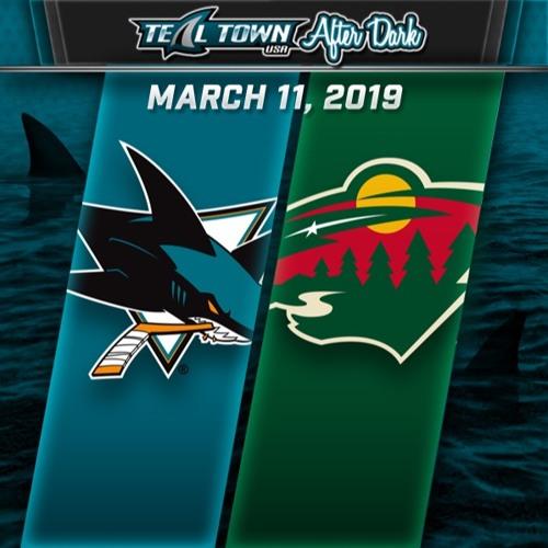 Teal Town USA After Dark (Postgame) - San Jose Sharks @ Minnesota Wild - 3-11-2019