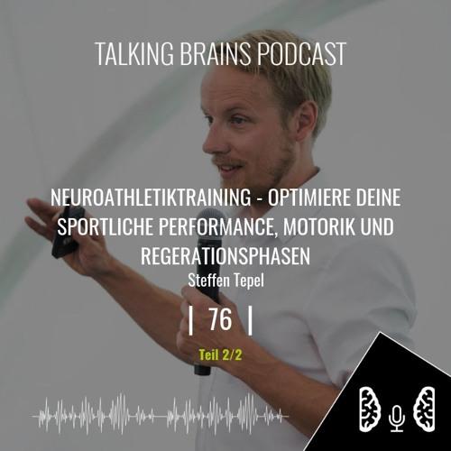 76   Neuroathletiktraining - Optimiere deine sportliche Performance - Steffen Tepel (2/2)