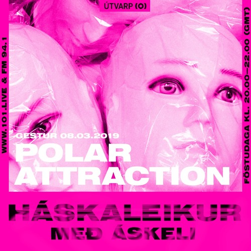 8. Mars 2019 - Polar Attraction