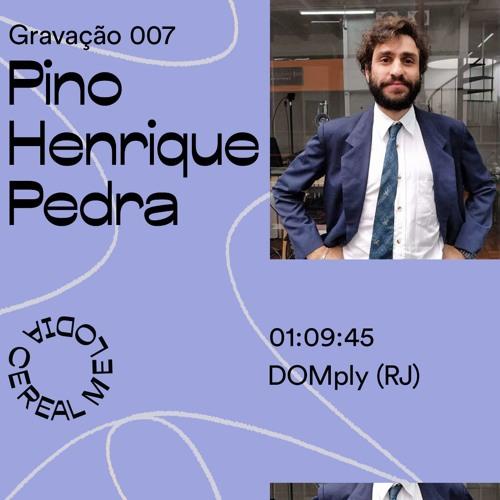 Gravação 007 - Pino Henrique Pedra