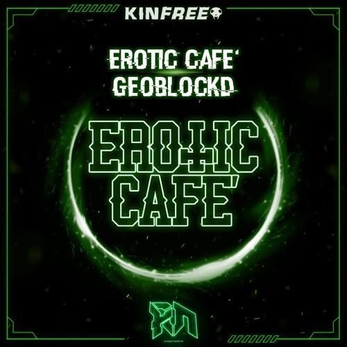 Erotic Cafe' - GEOBLOCKD (Riddim Network Exclusive)