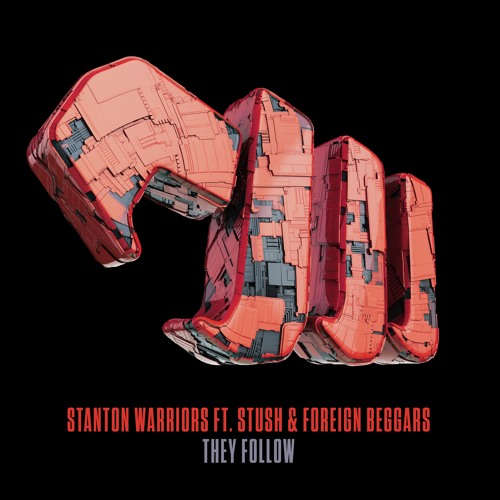 Stanton Warriors ft. Stush & Foreign Beggars - They Follow