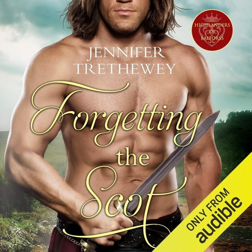 Forgetting the Scot by Jennifer Trethewey, Narrated by Ruth Urquhart
