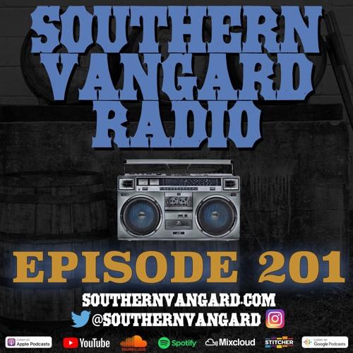 Episode 201 - Southern Vangard Radio